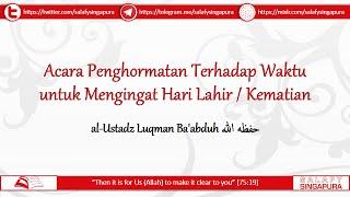 Video Waktu untuk Mengingat Hari Lahir / Kematian | al-Ustadz Luqman Ba'abduh حفظه الله download MP3, 3GP, MP4, WEBM, AVI, FLV Desember 2017