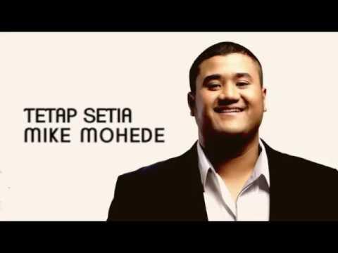 MIKE MOHEDE TETAP SETIA - rip Mike Mohede