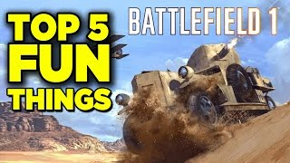 Top 5 Fun Things To Do in the Beta - Battlefield 1
