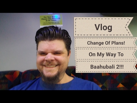 Vlog - Plans Changed On My Way to Baahubali 2: The Conclusion!