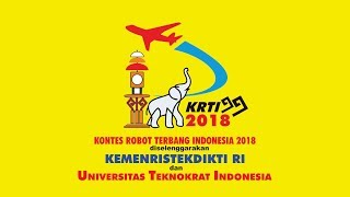 Kontes Robot Terbang Indonesia (KRTI) 2018 - Kemenristekdikti RI -  Universitas Teknokrat Indonesia