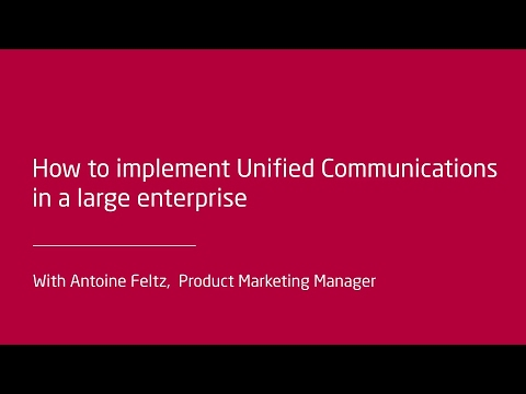 How to implement Unified Communications in a large company