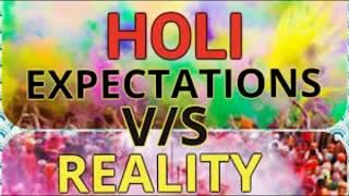 Holi special: Expectations vs Reality |AnujSharma 2018