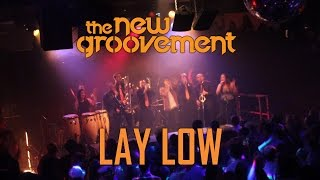 The New Groovement - Lay Low (Official Video)