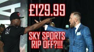 FLOYD MAYWEATHER VS CONOR MCGREGOR - £129.99 ON SKY SPORTS BOX OFFICE??!!!!