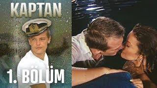 Kaptan 1. Bölüm