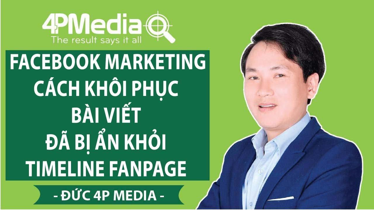 Facebook Marketing – Cách Khôi Phục Bài Viết Đã Bị Ẩn Khỏi Timeline Fanpage | Đức 4P Media
