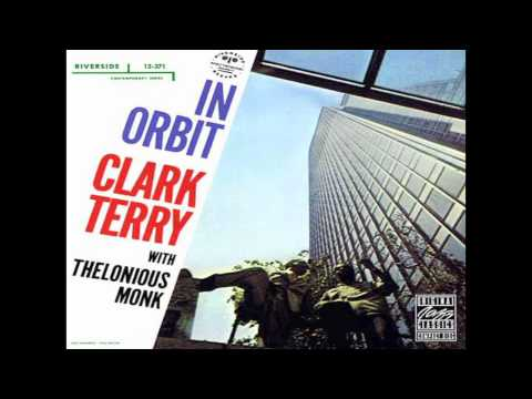 Clark Terry & Thelonious Monk Quartet- Flugelin' The Blues