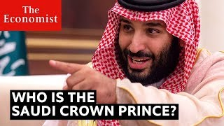Saudi Arabia's crown prince: who is Muhammad bin Salman? | The Economist
