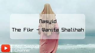 Nasyid | The Fikr - Wanita Shalihah [Lirik]