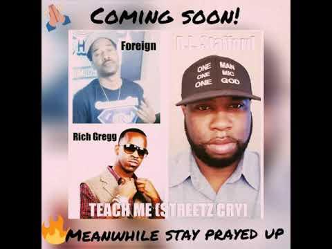Teach Me (Streetz Cry) R.L. Stafford ft. Foreign/Rich Gregg