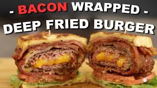Bacon Wrapped Deep Fried Burger