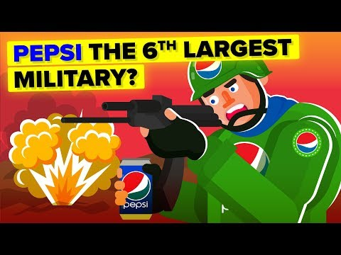 How Pepsi Became The 6th Largest Military In The World
