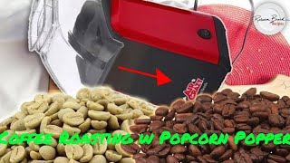 How To Roast Coffee at Home with a Pop Corn Popper Air Popper CITY ROAST