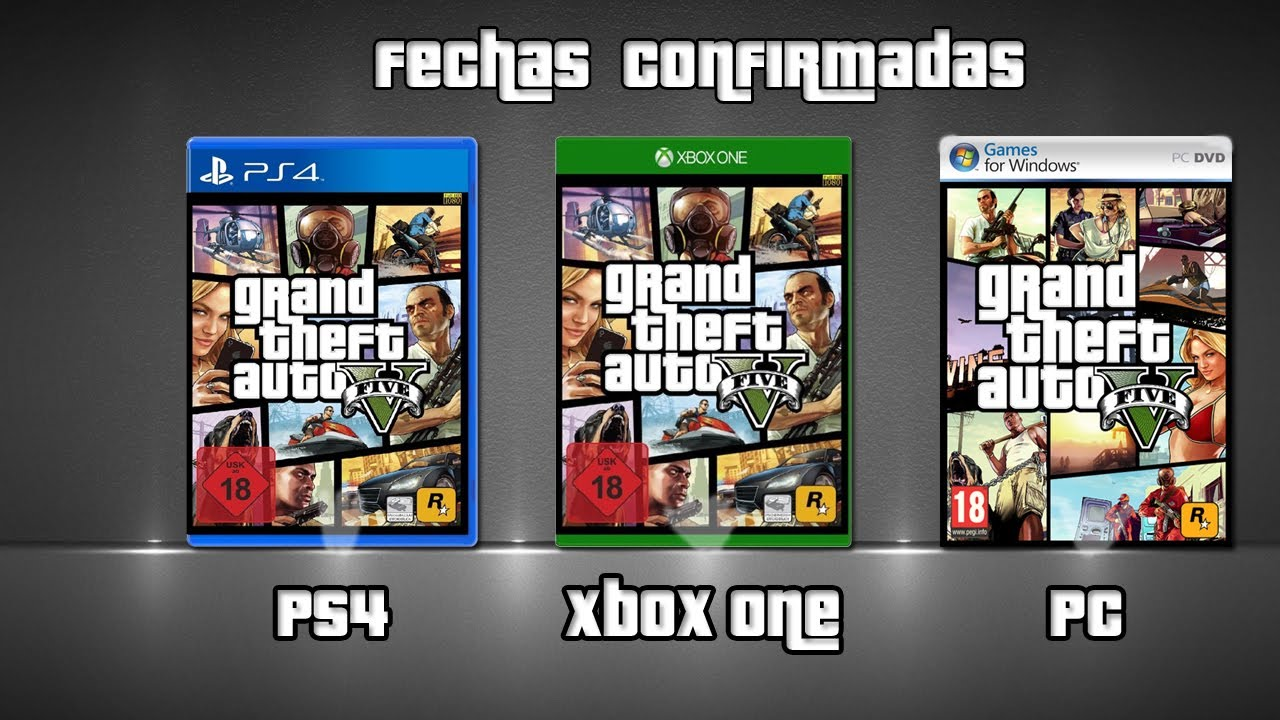 Fechas De Lanzamiento Gta 5 Pc Ps4 Y Xbox One Youtube