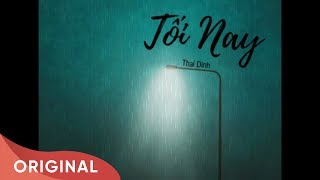 Tối Nay | Thai Dinh | Official Audio | 2017
