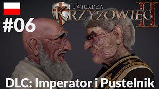 Twierdza Krzyżowiec II DLC: Imperator i Pustelnik - Misja 6: