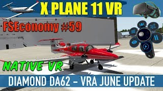 X Plane 11 Native VR FSEconomy #59 Diamond DA-62 VRA June Update Oculus Rift