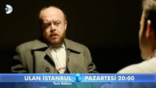 Ulan İstanbul - 25.Bölüm Fragmanı