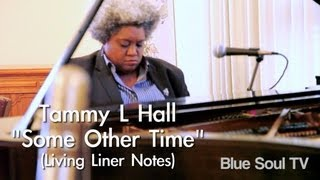 "Tammy L Hall: ""Some Other Time"" (Living Liner Notes)"