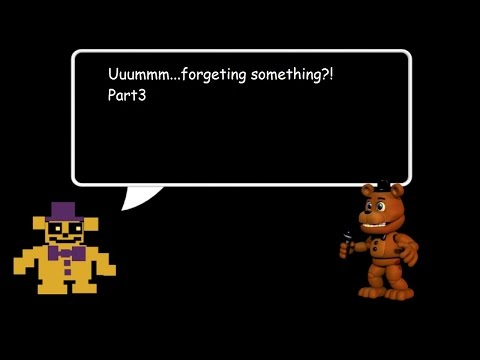 Five Nights At Freddy's World Part 3: I Forgot What Time it Was