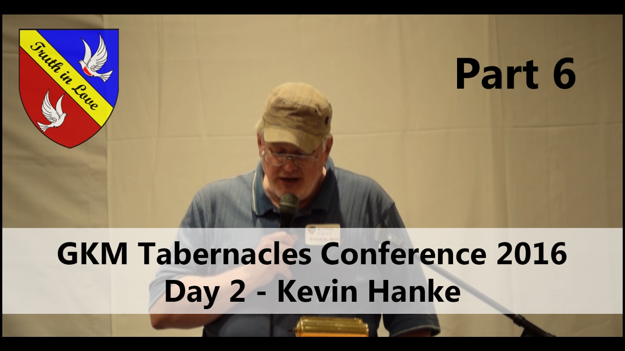 Tabernacles 2016 Conference - Day 2 - Part 6, Afternoon - Kevin Hanke
