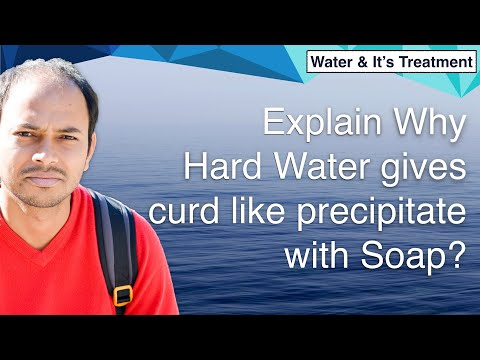 Explain Why Hard Water Gives Out A Curd Like Precipitate With Soap?