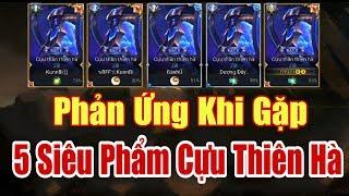 [Gcaothu] Phản ứng của đội bạn khi thấy 5 siêu phẩm Cựu Thần Thiên Hà Zill