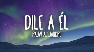 Rauw Alejandro - Dile A Él