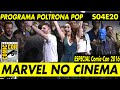 SDCC 2016 (Parte 06 de 06): Painel da Marvel no Cinema | Poltrona Pop S04E20