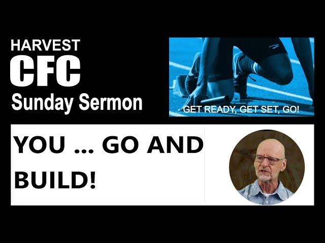 God's Calling YOU ... To Go and Build!