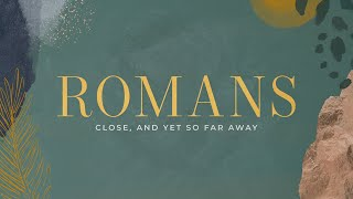 Close And Yet So Far Away | Romans | Pastor David Franks | FRC