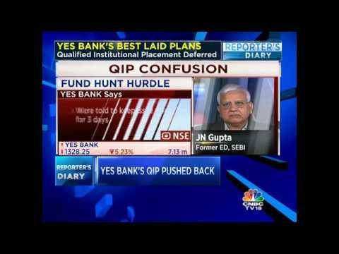 Excl: JN Gupta, Former ED, SEBI On Yes Bank's Deferred QIP