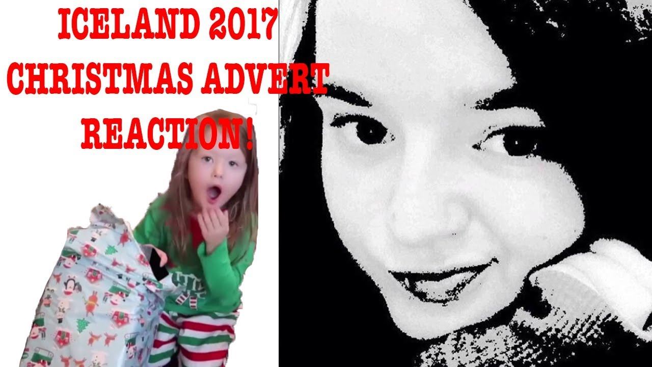 ICELAND 2017 CHRISTMAS ADVERT REACTION! - YouTube
