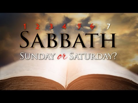 SABBATH - Sunday or Saturday?