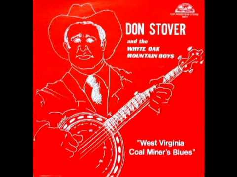 West Virginia Coal Miner's Blues [1973] - Don Stover And The White Oak Mountain Boys