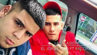 La Ocasion - El Jorge MGA ft Raco956