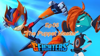 """GFighters 5th """"The Puppet Master""""  [English Dub Episode]"""