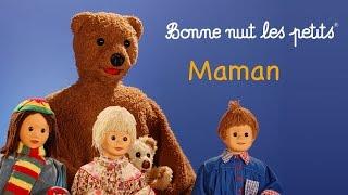 Bonne nuit les petits - Maman - Épisode 18