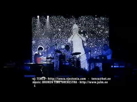 vj TENCU live-mix for BROKEN TIME ORCHESTRA (TMW2009) _