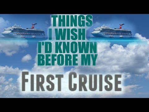 Things I Wish I Knew Before My First Cruise!