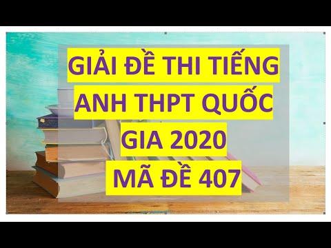 GIẢI ĐỀ THI TIẾNG ANH THPT QUỐC GIA 2020 – MÃ ĐỀ 407| MEnglish2019