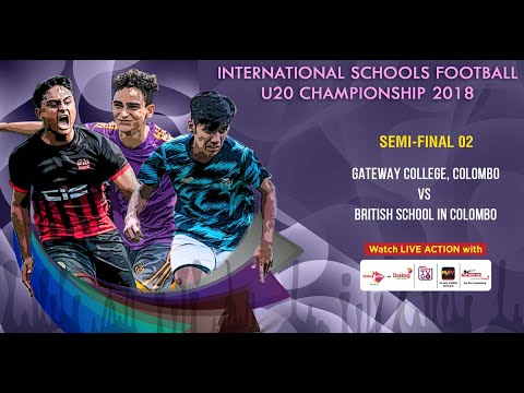 Gateway College v British School in Colombo – SF2 - International Schools Football U20 Championship