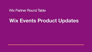 Wix Community Round Table: Wix Events Product Updates