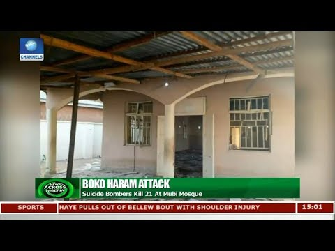 Suicide Bombers Kill 21 At Mubi Mosque |News Across Nigeria|