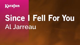 Karaoke Since I Fell For You - Al Jarreau *
