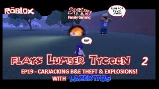 SFG Roblox Lumber Tycoon 2 - EP19 - Carjacking B&E Diebstahl & Explosionen mit L azer1785!