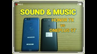 Honor 7X vs OnePlus 5T - Sound Test | Music Test