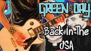 Green Day Back In The USA Guitar Cover 1080P