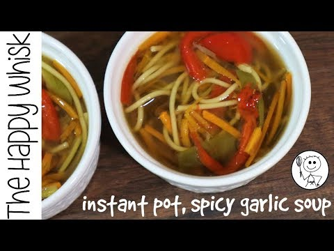 INSTANT POT, SPICY GARLIC NOODLE SOUP, VEGAN, The Happy Whisk, ONE-POT MEAL, PRESSURE COOKING